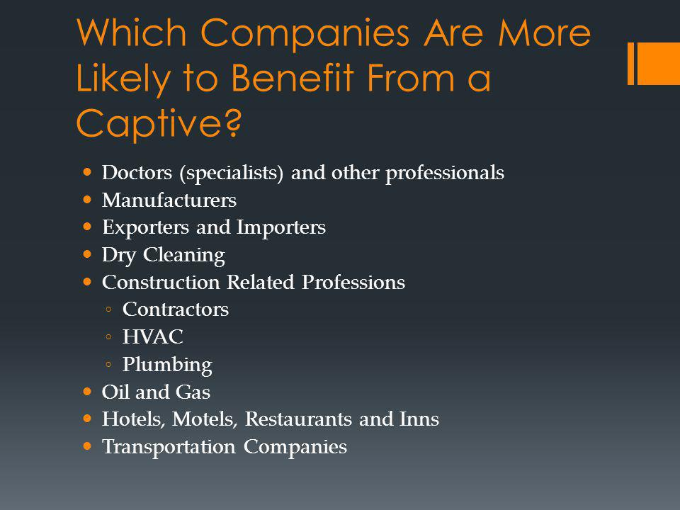 Which Companies Are More Likely to Benefit From a Captive.