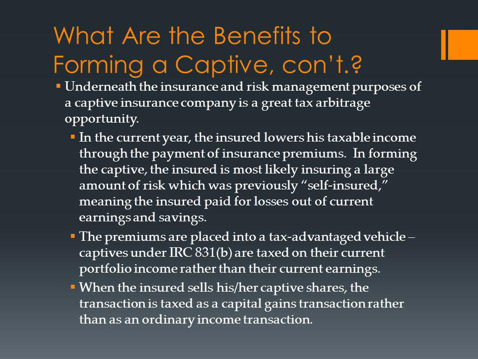 What Are the Benefits to Forming a Captive, cont..
