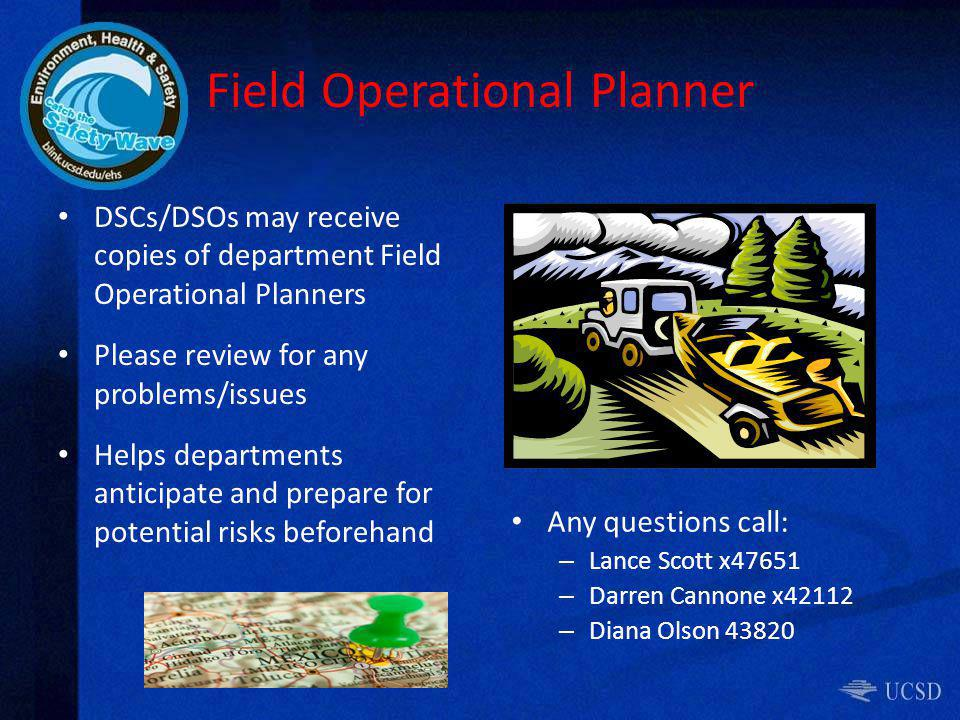 Field Operational Planner DSCs/DSOs may receive copies of department Field Operational Planners Please review for any problems/issues Helps department