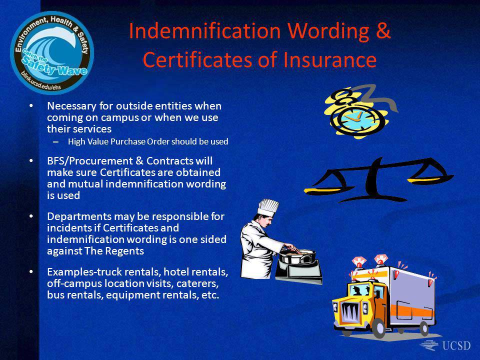 Indemnification Wording & Certificates of Insurance Necessary for outside entities when coming on campus or when we use their services – High Value Pu