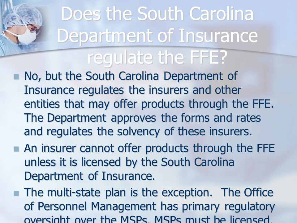 Does the South Carolina Department of Insurance regulate the FFE.