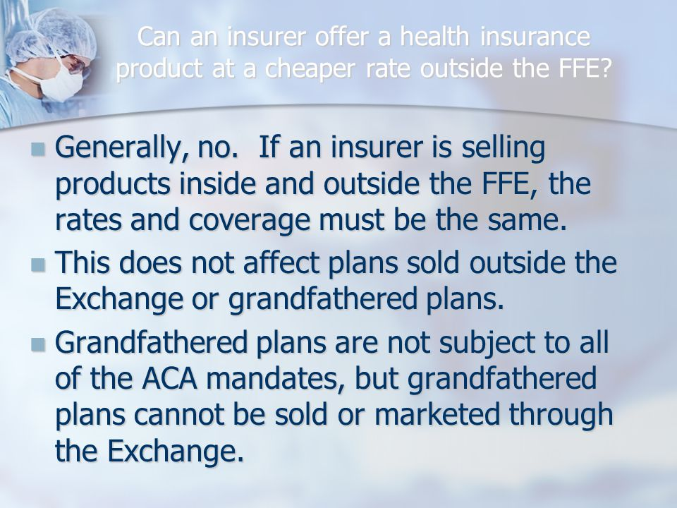 Can an insurer offer a health insurance product at a cheaper rate outside the FFE.