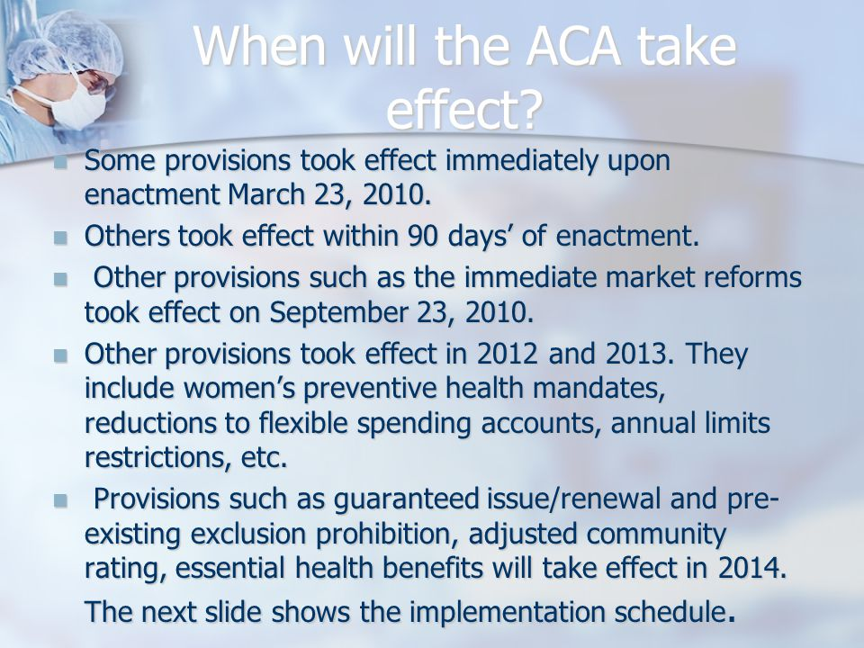 When will the ACA take effect.