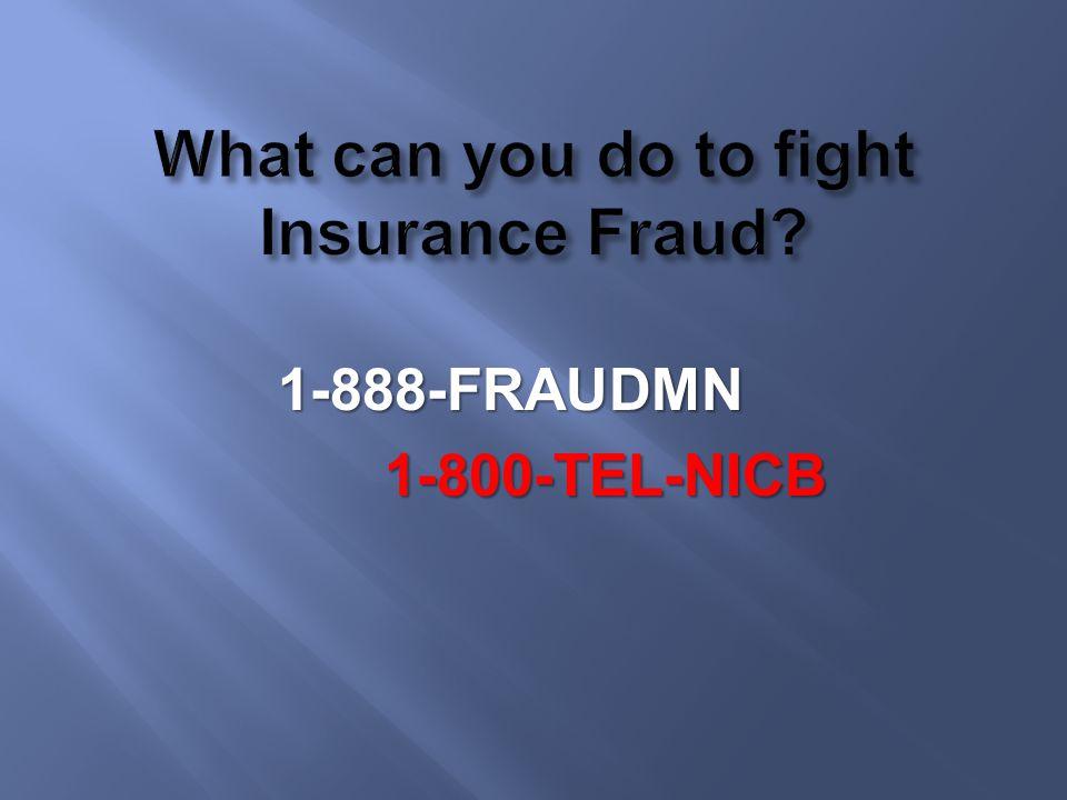 1-888-FRAUDMN1-800-TEL-NICB