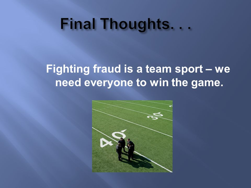 Fighting fraud is a team sport – we need everyone to win the game.