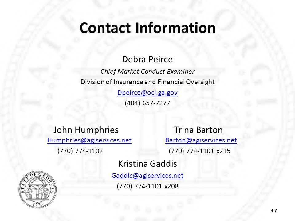 Contact Information Debra Peirce Chief Market Conduct Examiner Division of Insurance and Financial Oversight Dpeirce@oci.ga.gov (404) 657-7277 John Hu