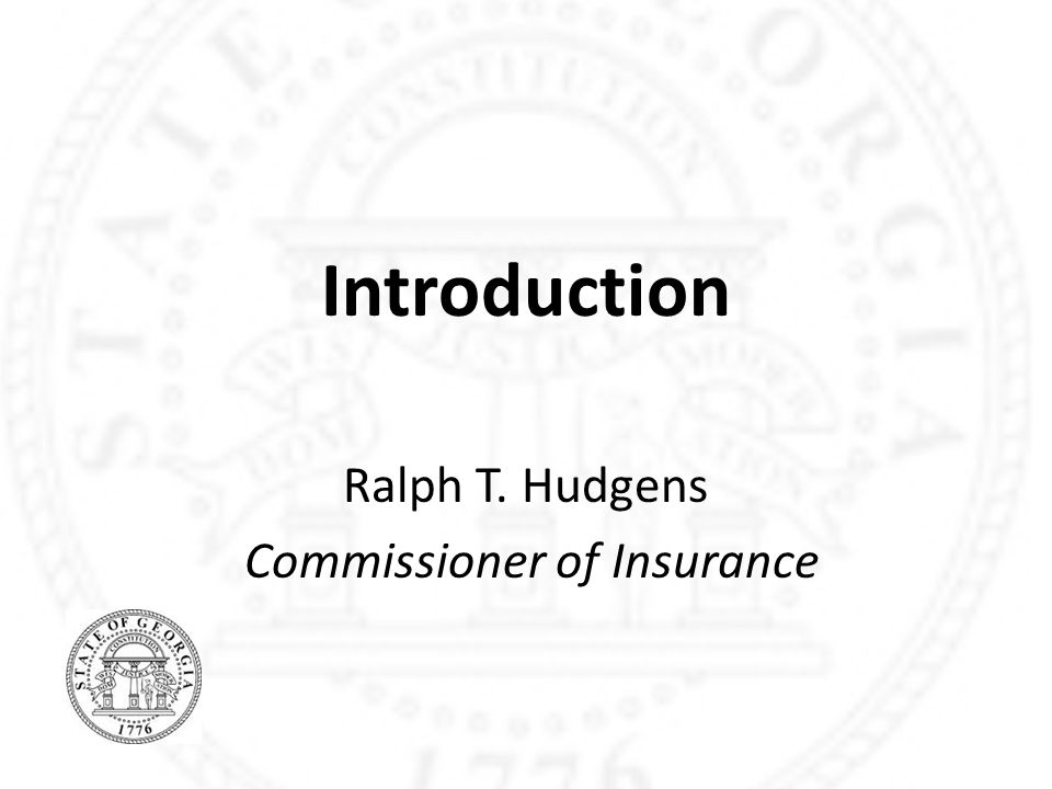 Introduction Ralph T. Hudgens Commissioner of Insurance