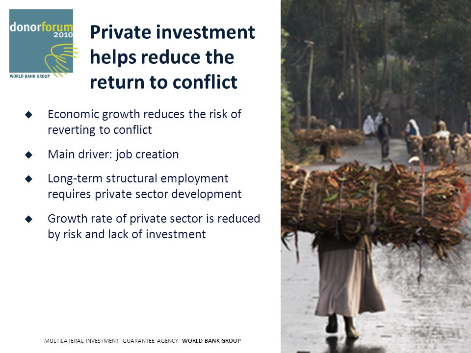 MULTILATERAL INVESTMENT GUARANTEE AGENCY WORLD BANK GROUP 4 But – Private investment tends to come in several years after aid peaks
