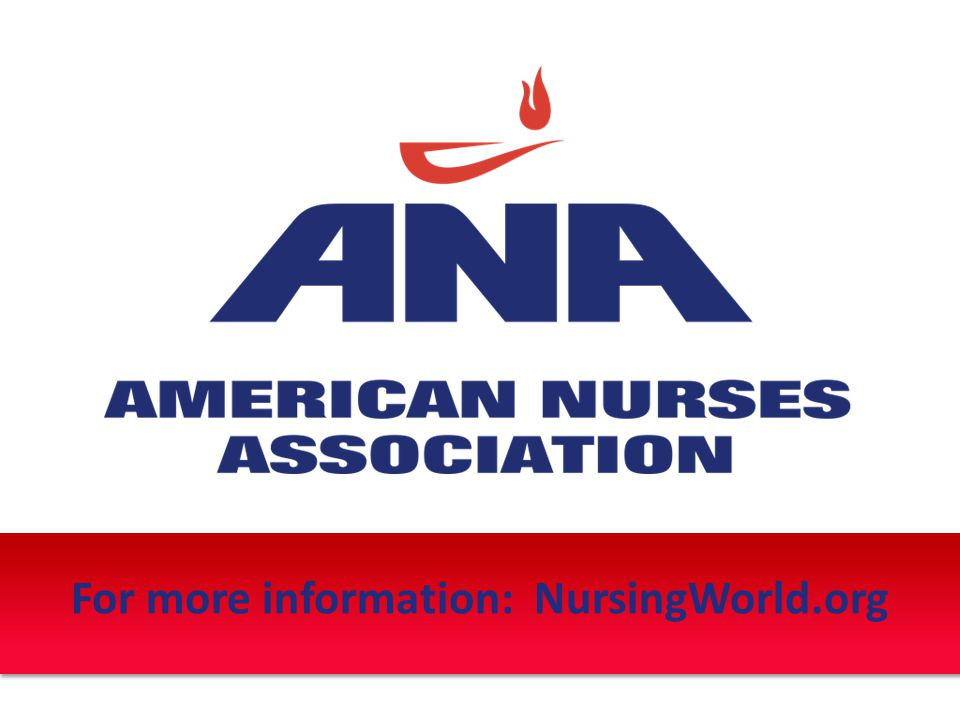 For more information: NursingWorld.org
