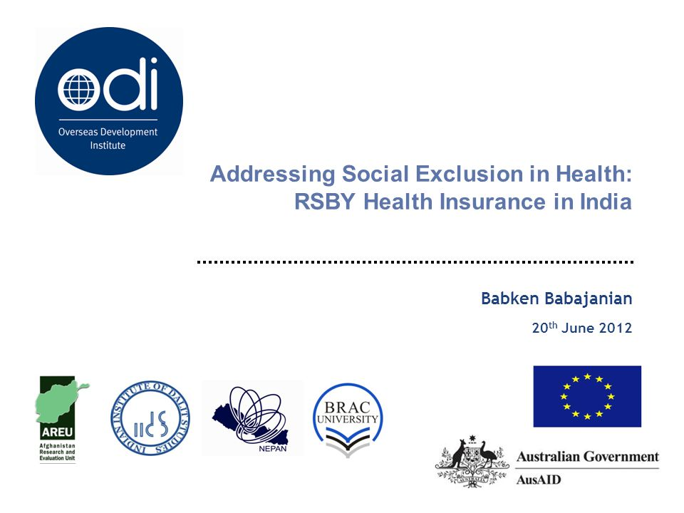 Addressing Social Exclusion in Health: RSBY Health Insurance in India Babken Babajanian 20 th June 2012