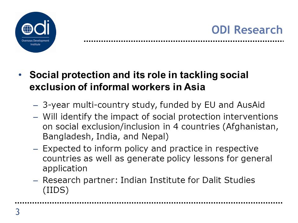 ODI Research Social protection and its role in tackling social exclusion of informal workers in Asia – 3-year multi-country study, funded by EU and Au