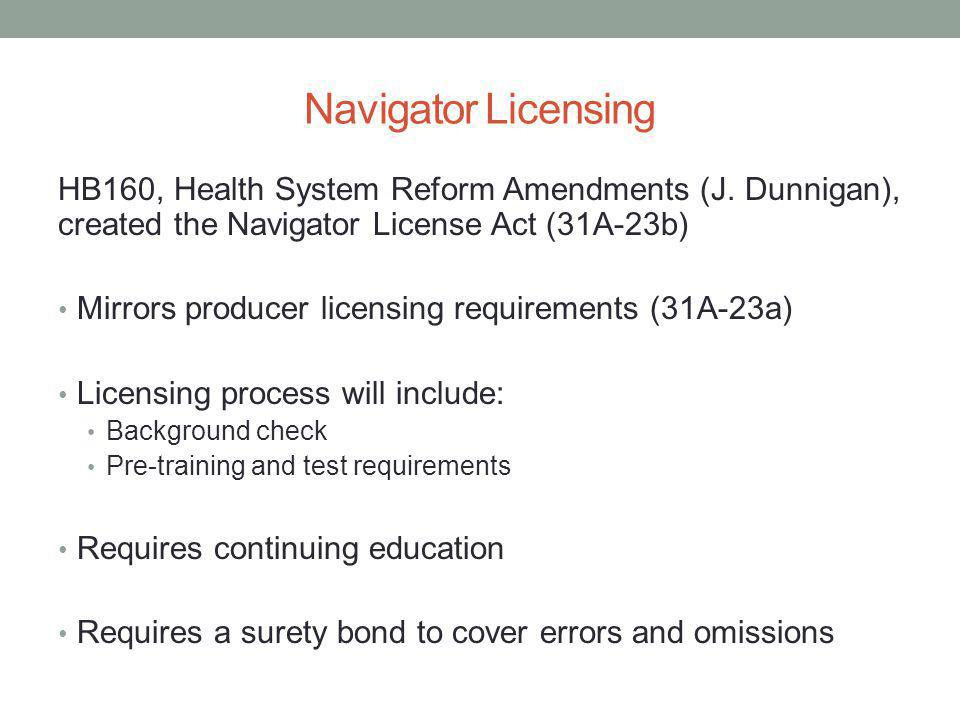 Navigator Licensing HB160, Health System Reform Amendments (J.