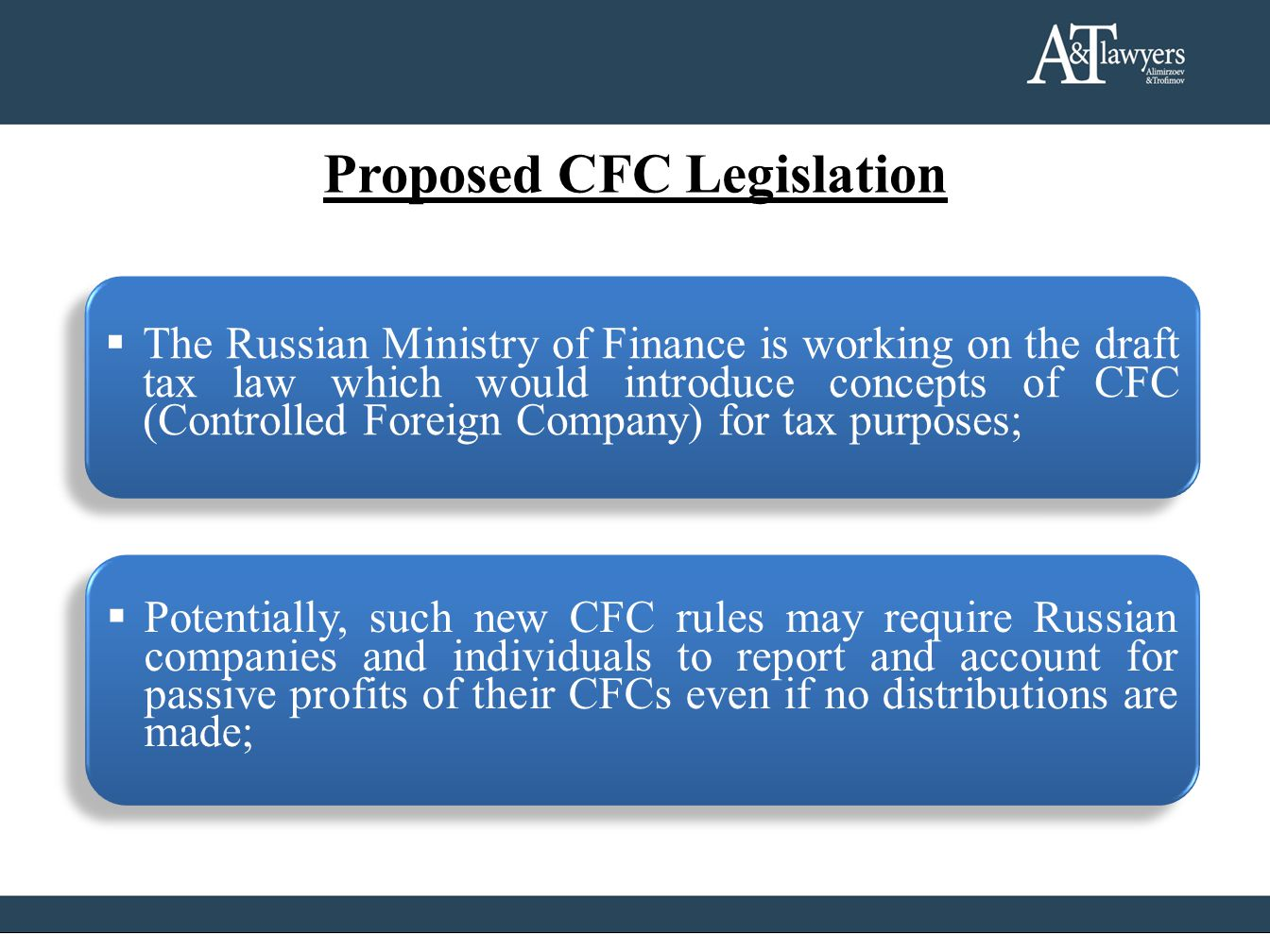 Proposed CFC Legislation The Russian Ministry of Finance is working on the draft tax law which would introduce concepts of CFC (Controlled Foreign Com