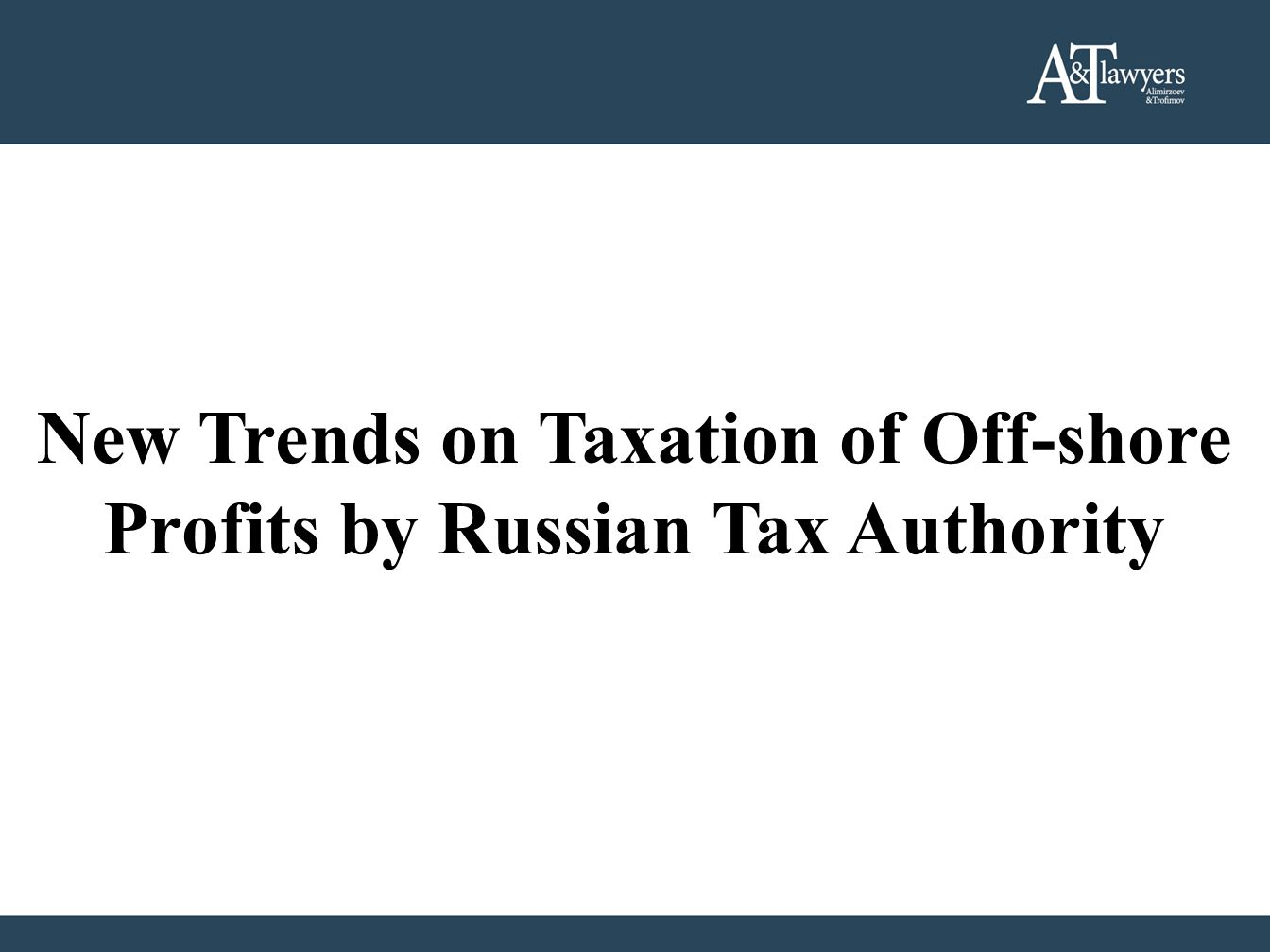 Taxpayers receiving dividends from sources outside of the Russian Federation are entitled to reduce the amount of tax New Trends on Taxation of Off-sh