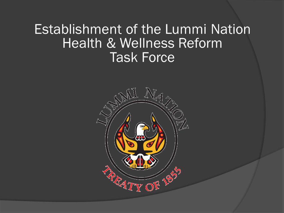 Establishment of the Lummi Nation Health & Wellness Reform Task Force