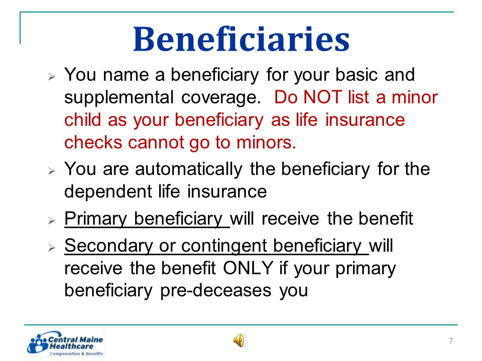 Beneficiaries You name a beneficiary for your basic and supplemental coverage.