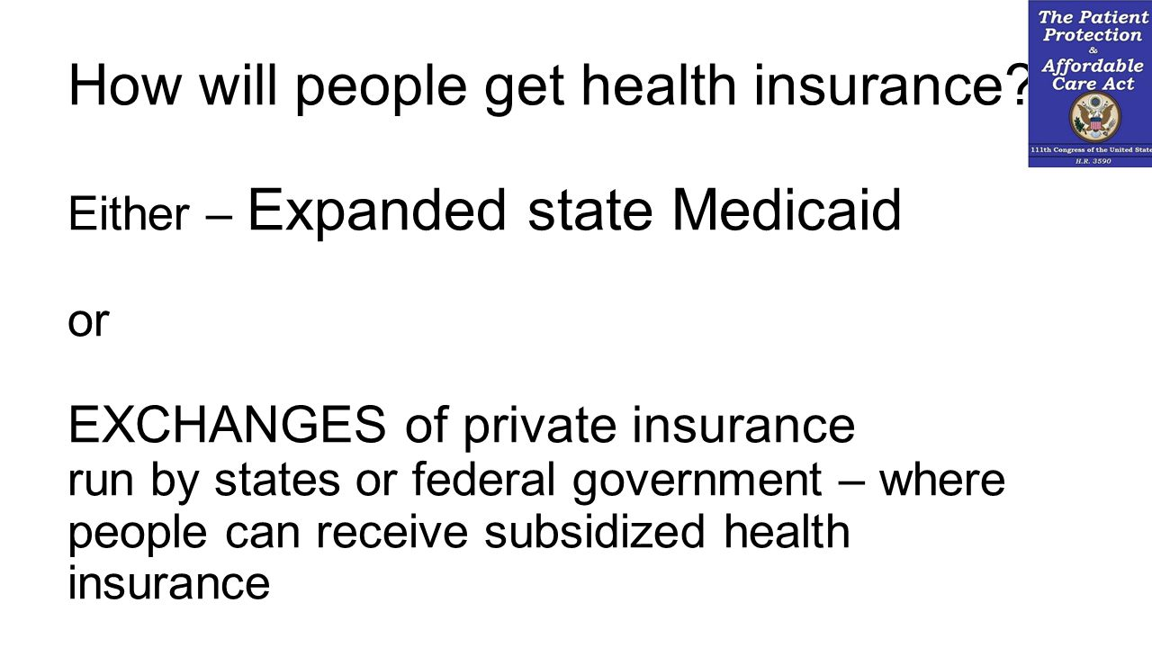 How will people get health insurance.