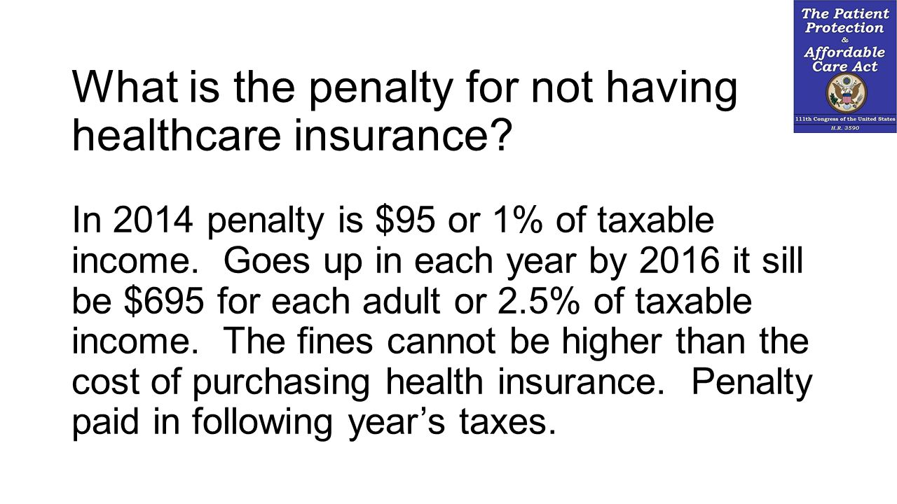 What is the penalty for not having healthcare insurance.