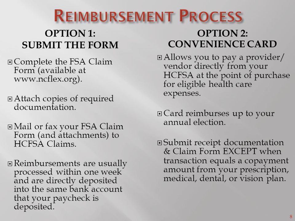 8 OPTION 1: SUBMIT THE FORM OPTION 2: CONVENIENCE CARD Complete the FSA Claim Form (available at www.ncflex.org).