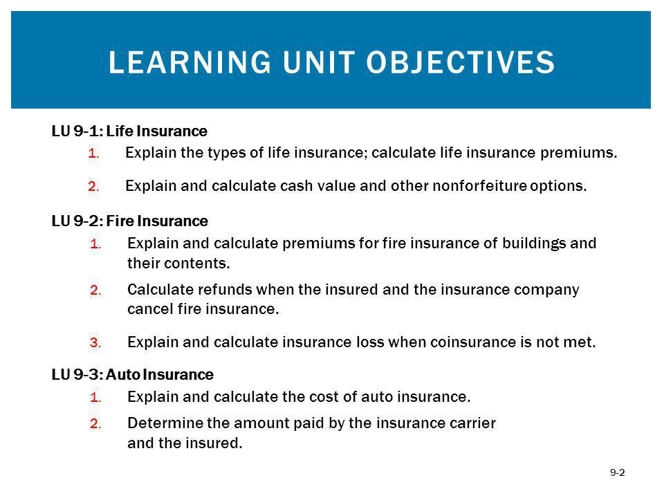 1. Explain the types of life insurance; calculate life insurance premiums.