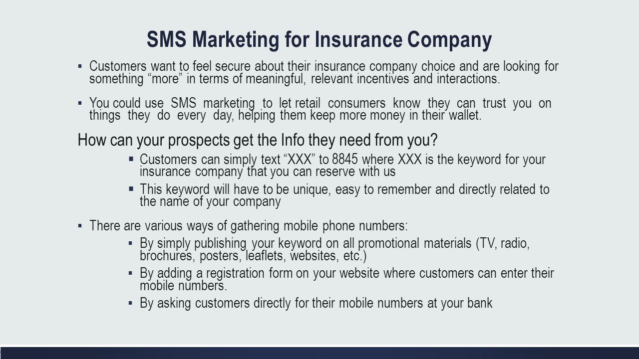 SMS Marketing for Insurance Company Customers want to feel secure about their insurance company choice and are looking for something more in terms of