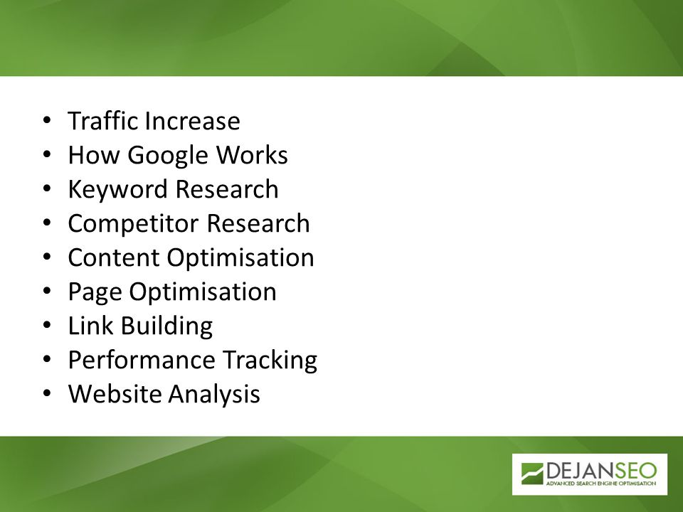 Traffic Increase How Google Works Keyword Research Competitor Research Content Optimisation Page Optimisation Link Building Performance Tracking Websi
