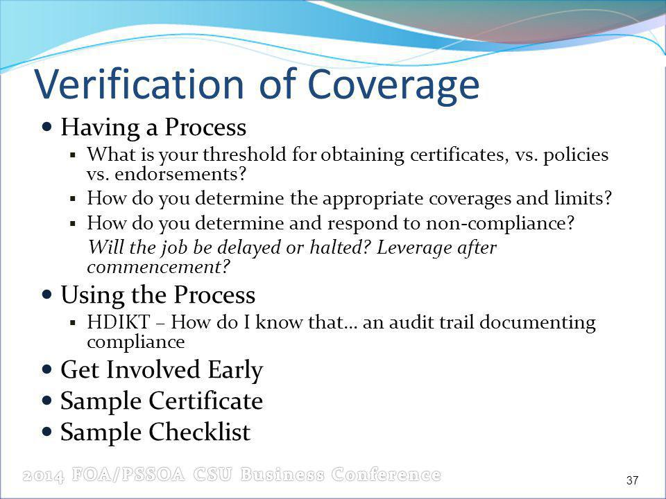 Verification of Coverage Having a Process What is your threshold for obtaining certificates, vs.