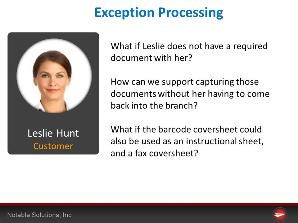 Notable Solutions, Inc What if Leslie does not have a required document with her.