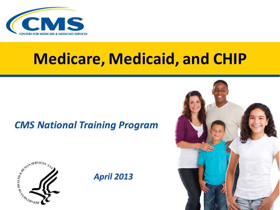 1.Introduction to Medicare 2.Medicaid and new eligibility group 3.Childrens Health Insurance Program (CHIP) 2 Session Topics