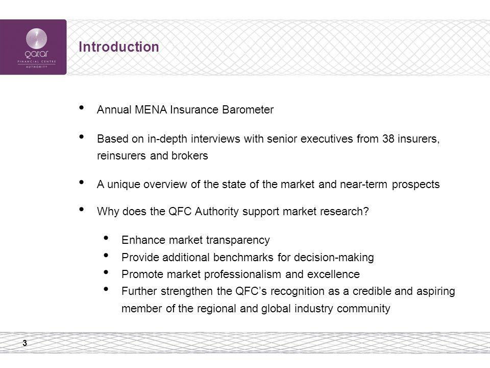3 Introduction Annual MENA Insurance Barometer Based on in-depth interviews with senior executives from 38 insurers, reinsurers and brokers A unique o