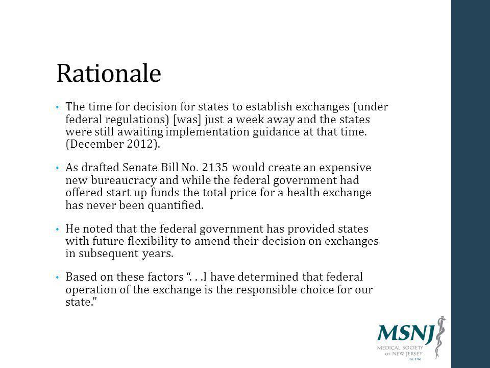 Rationale The time for decision for states to establish exchanges (under federal regulations) [was] just a week away and the states were still awaiting implementation guidance at that time.