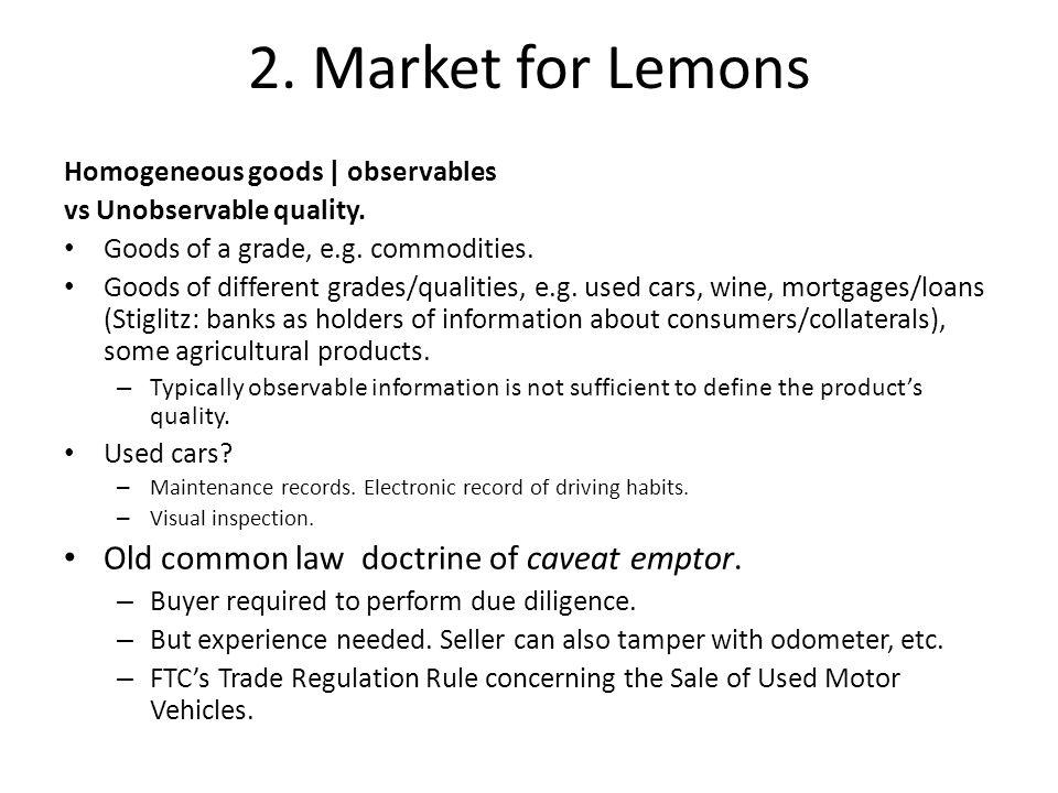 Market for Lemons Good is a good car with probability q.