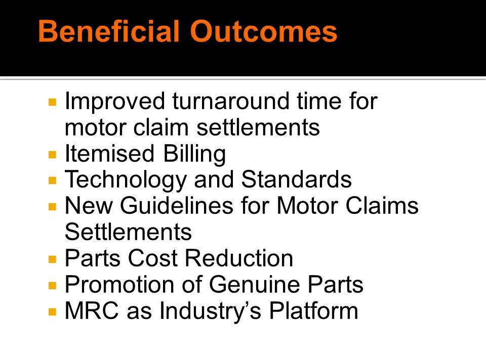 Improved turnaround time for motor claim settlements Itemised Billing Technology and Standards New Guidelines for Motor Claims Settlements Parts Cost