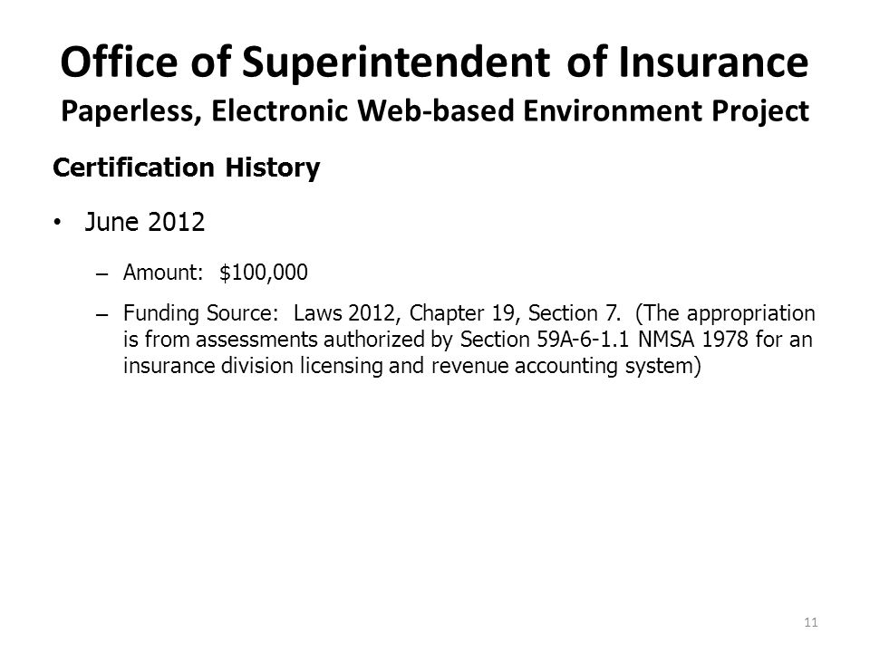 Office of Superintendent of Insurance Paperless, Electronic Web-based Environment Project Certification History June 2012 – Amount: $100,000 – Funding