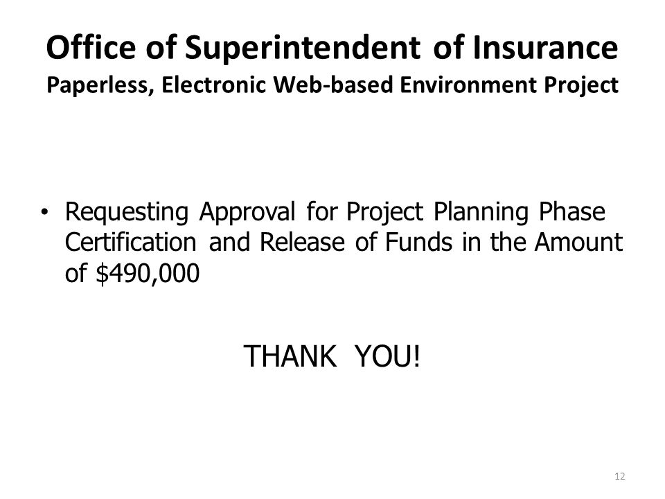 Office of Superintendent of Insurance Paperless, Electronic Web-based Environment Project Requesting Approval for Project Planning Phase Certification