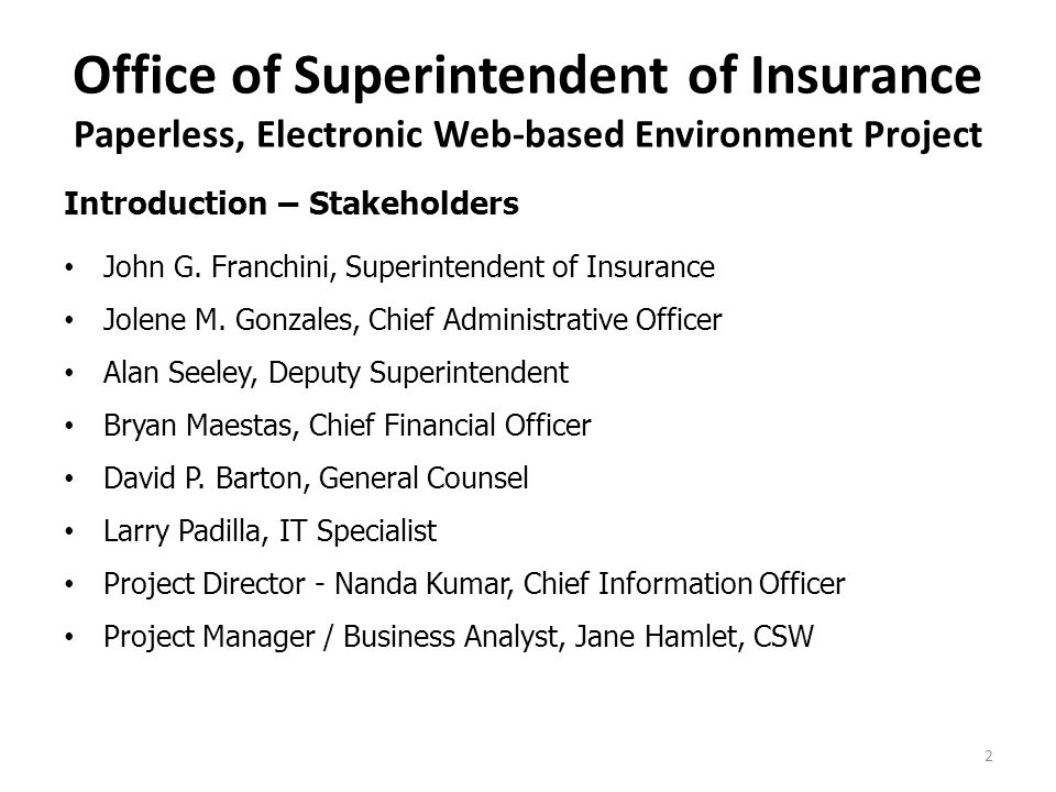 Office of Superintendent of Insurance Paperless, Electronic Web-based Environment Project Background – The Office of Superintendent of Insurance (OSI) was created on July 1, 2013 pursuant to the passage of Constitutional Amendment 4 during the 2012 General Election and the subsequent enactment of House Bill 45 (Laws of 2013, Chapter 74) from the 1st Session of the 51st Legislature.