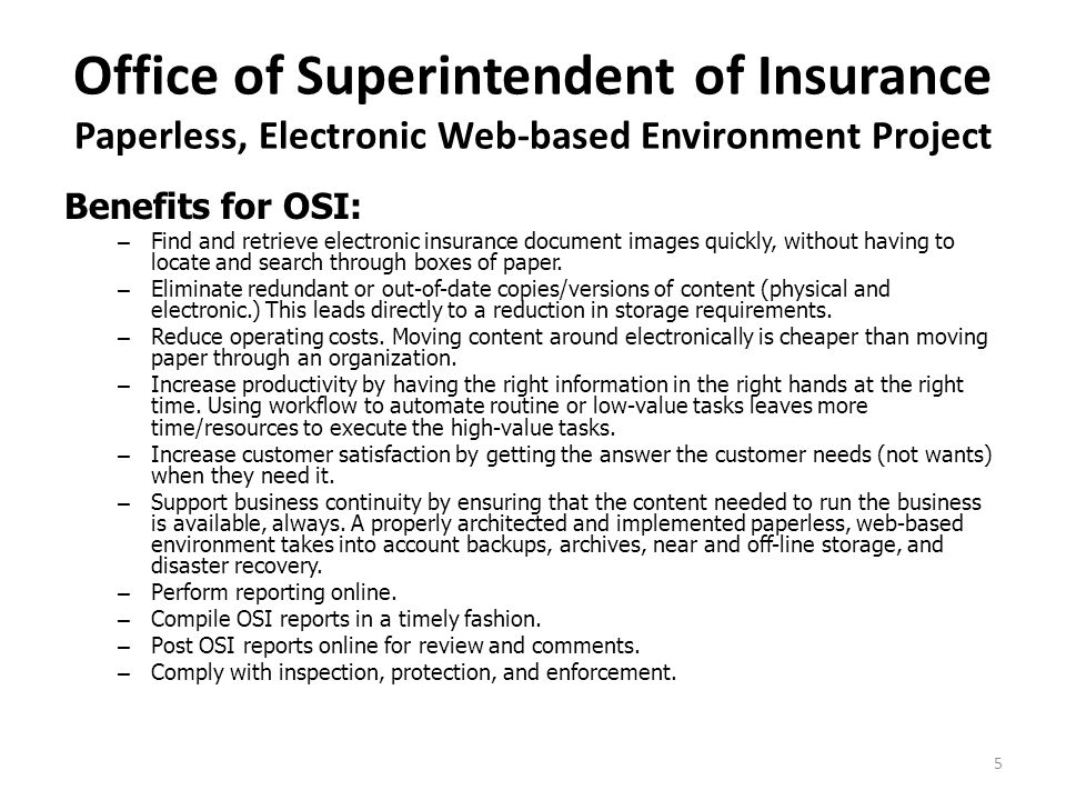 Office of Superintendent of Insurance Paperless, Electronic Web-based Environment Project Benefits for OSI: – Find and retrieve electronic insurance d