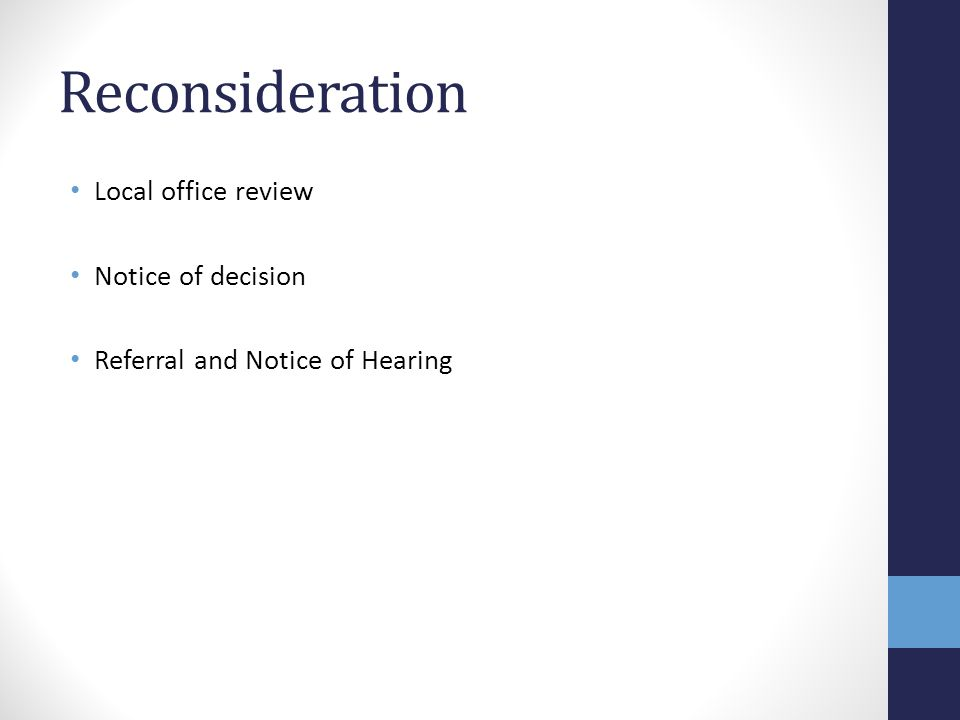 Reconsideration Local office review Notice of decision Referral and Notice of Hearing