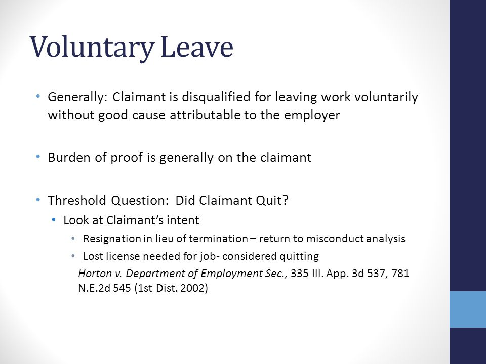 Voluntary Leave Generally: Claimant is disqualified for leaving work voluntarily without good cause attributable to the employer Burden of proof is ge