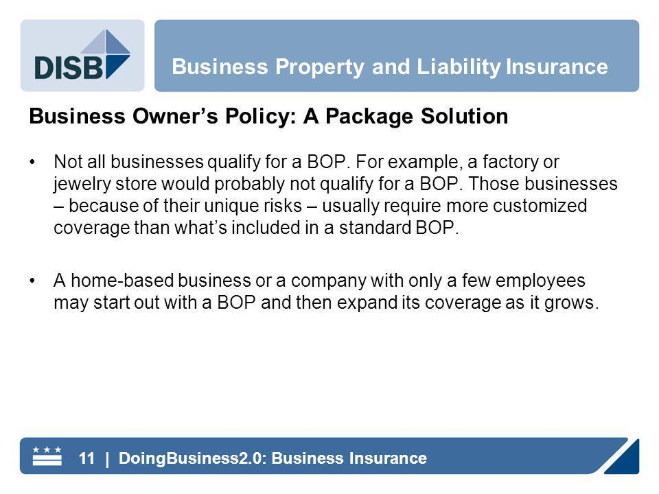 Business Owners Policy: A Package Solution Not all businesses qualify for a BOP.
