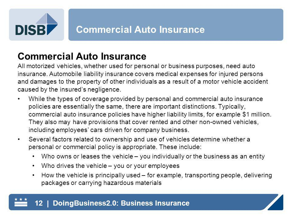 Commercial Auto Insurance All motorized vehicles, whether used for personal or business purposes, need auto insurance.