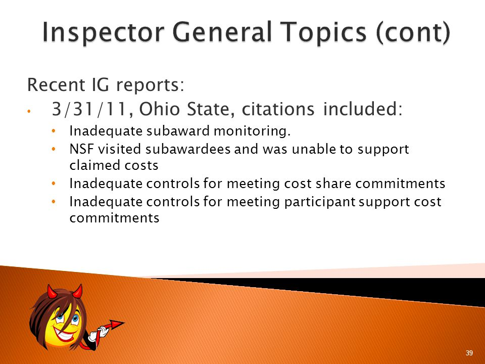 39 Recent IG reports: 3/31/11, Ohio State, citations included: Inadequate subaward monitoring.