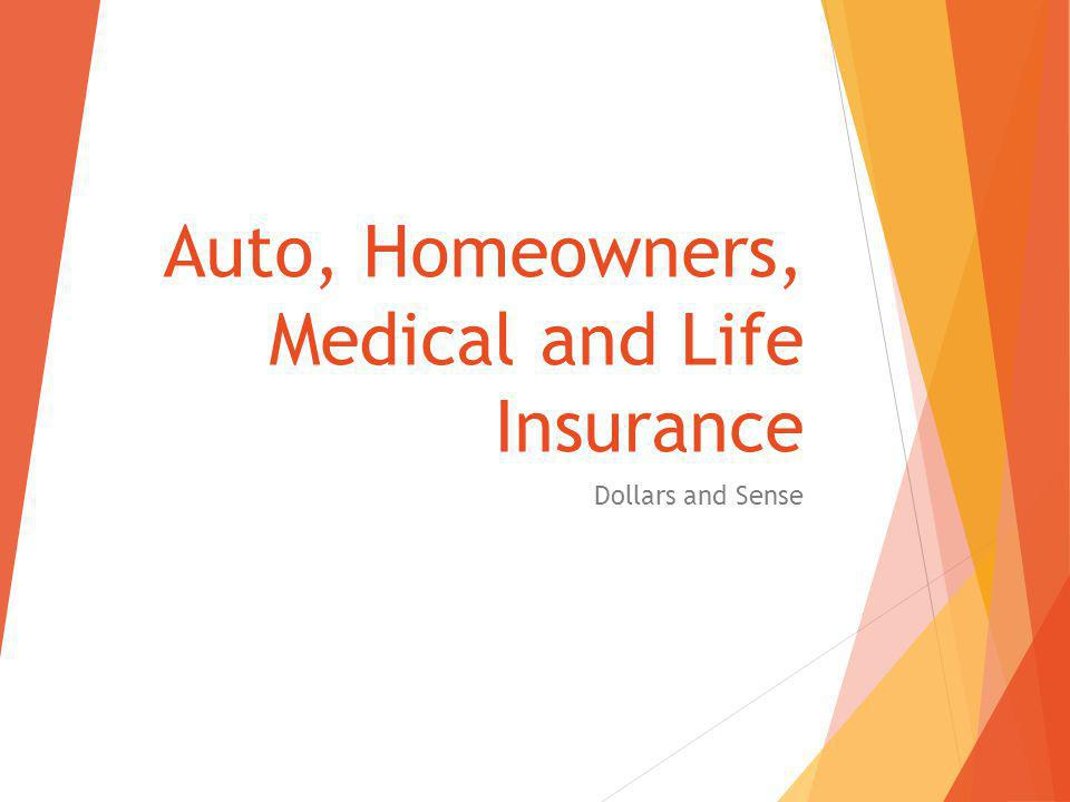 Auto, Homeowners, Medical and Life Insurance Dollars and Sense