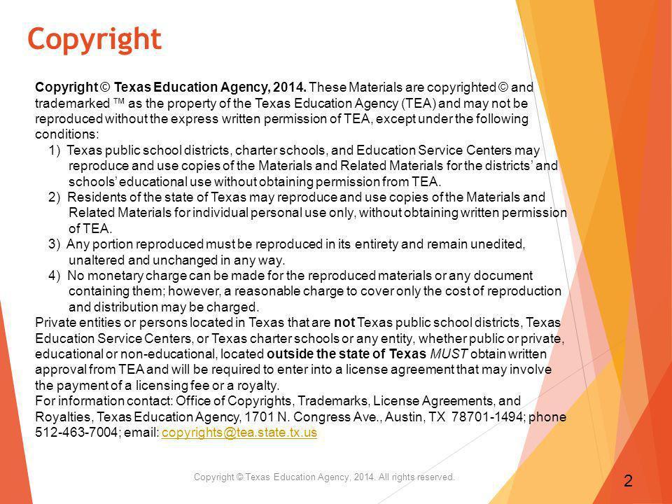 Copyright Copyright © Texas Education Agency, 2014.