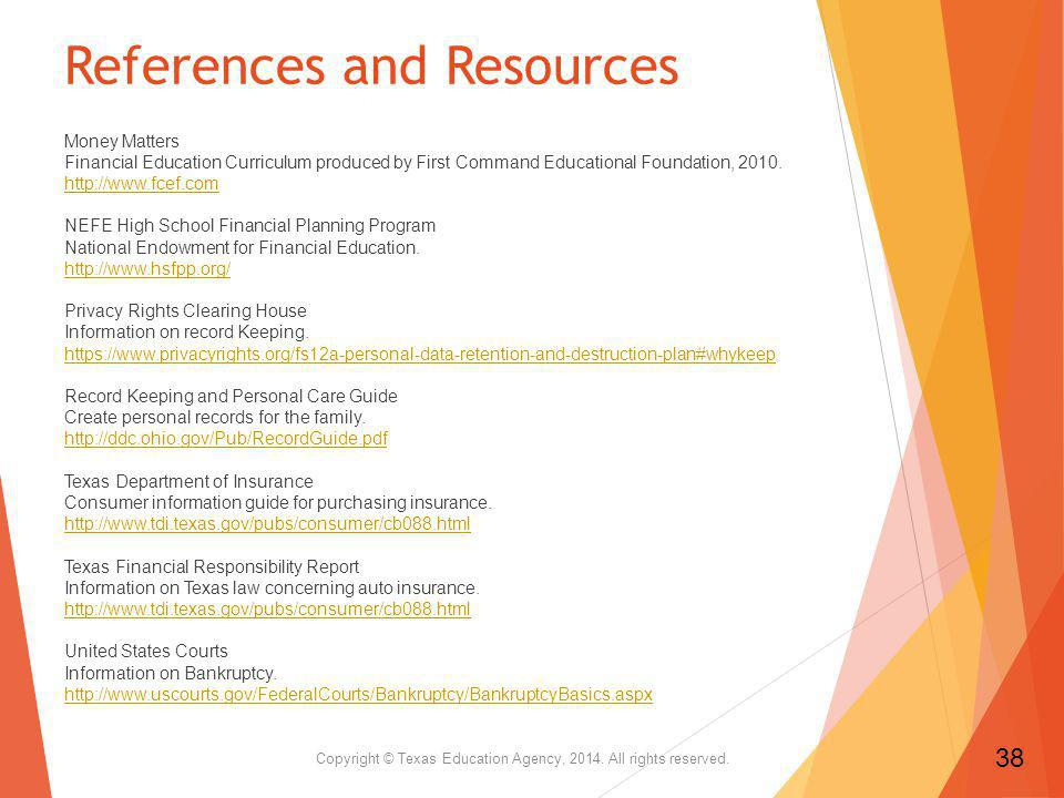 References and Resources Money Matters Financial Education Curriculum produced by First Command Educational Foundation, 2010.