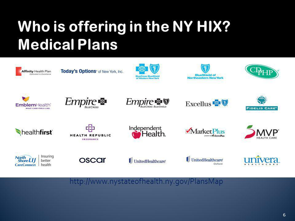 Who is offering in the NY HIX? Dental Plans 7 http://www.nystateofhealth.ny.gov/PlansMap