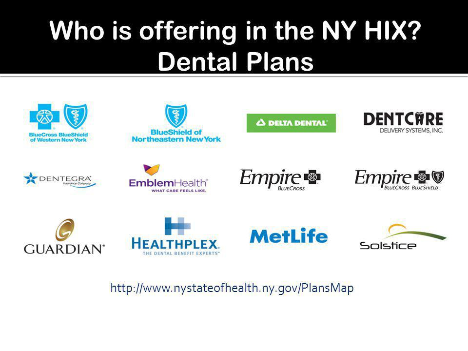 Who is offering in the NY HIX Dental Plans 7 http://www.nystateofhealth.ny.gov/PlansMap