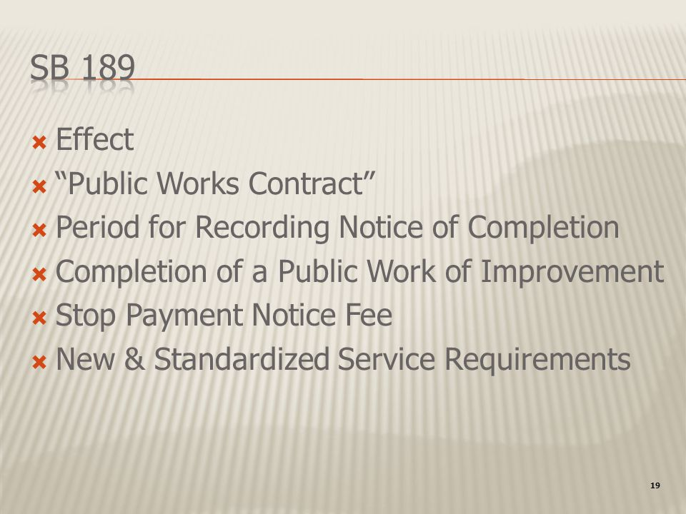 19 Effect Public Works Contract Period for Recording Notice of Completion Completion of a Public Work of Improvement Stop Payment Notice Fee New & Standardized Service Requirements