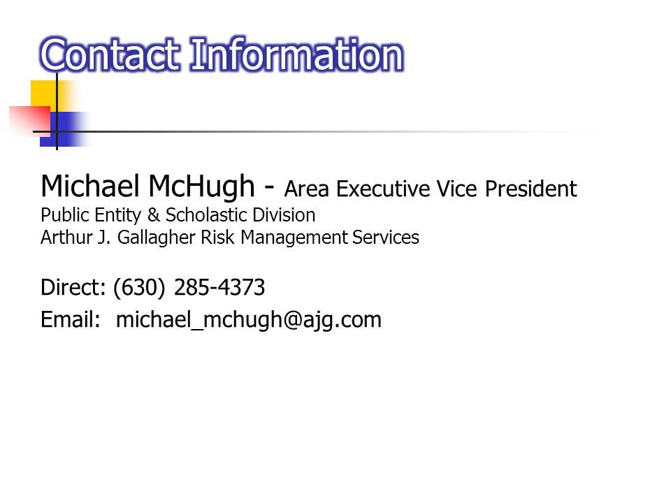 Michael McHugh - Area Executive Vice President Public Entity & Scholastic Division Arthur J.