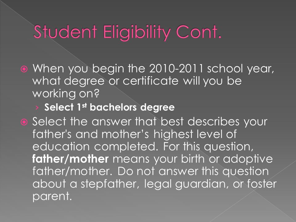 When you begin the 2010-2011 school year, what degree or certificate will you be working on? Select 1 st bachelors degree Select the answer that best